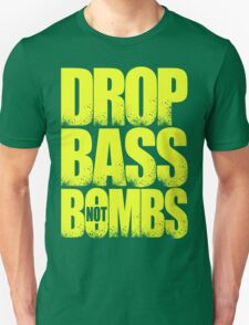 Drop Bass Not Bombs [Stencil Series] (Special Edition) Unisex T-Shirt