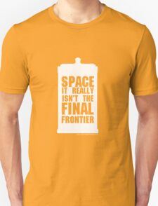 Not the Final Frontier Unisex T-Shirt