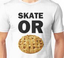 SK8 OR PIE Unisex T-Shirt