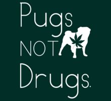 Pugs NOT Drugs by Lorren Francis
