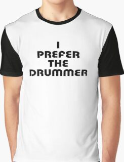 Rock Shirt - I Prefer The Drummer - White Top Graphic T-Shirt