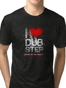 I Love Dubstep Tri-blend T-Shirt