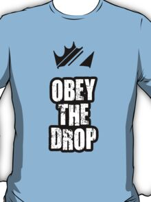Obey The Drop T-Shirt
