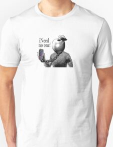 iNeed No One. by Drenco T-Shirt