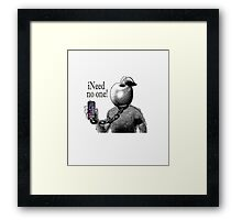 iNeed No One. by Drenco Framed Print