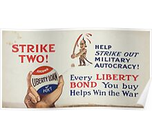 Strike two! Help strike out military autocracy! Every Liberty Bond you buy helps win the war Poster