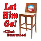 "Obama Empty Chair Clint Eastwood ""Let Him Go!"" by gleekgirl"