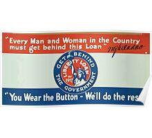 You wear the button well do the rest Every man and woman in the country must get behind this loan WG McAdoo Poster