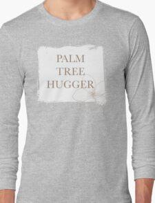 PALM TREE HUGGER - PLAIN  Long Sleeve T-Shirt