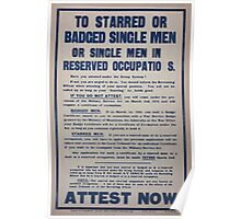 To starred or badged single men or single men in reserved occupations Have you attested under the group system Attest now 116 Poster