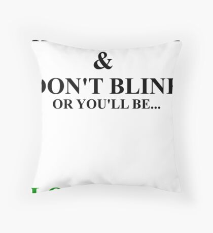 Keep Calm and Don't Blink or be... Throw Pillow