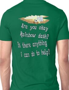 Are you ok Rainbow dash?  Anything I can do to help? Unisex T-Shirt