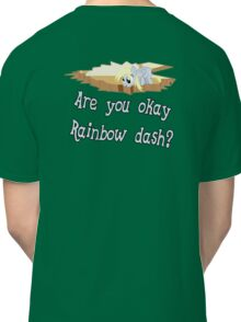 Are you ok Rainbow Dash? Classic T-Shirt
