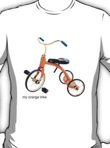 my orange trike T-Shirt