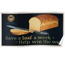 Save a loaf a week  help win the war 002 Poster