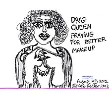 Drag Queen Praying  For Better Make Up Photographic Print