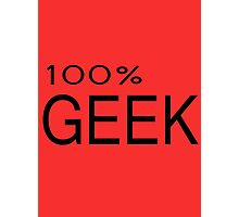 100% Geek Hipster Nerd Fashion T Shirt Photographic Print