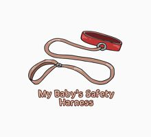My Baby's Harness Unisex T-Shirt