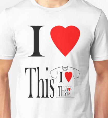i heart this t-shirt  Unisex T-Shirt