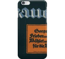 Frauen! Sorget für Frieden und Brot! Wählet und werbt für die Wahl! 1379 iPhone Case/Skin