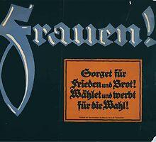 Frauen! Sorget für Frieden und Brot! Wählet und werbt für die Wahl! 1379 by wetdryvac