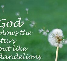 """God blows the stars out like dandelions"" by Carter L. Shepard by echoesofheaven"