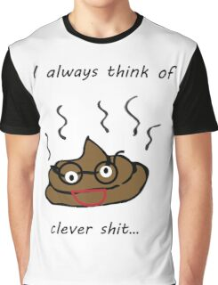 clever shit Graphic T-Shirt