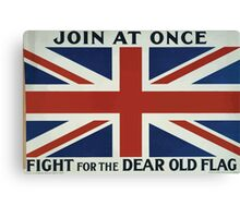 Join at once Fight for the dear old flag 371 Canvas Print