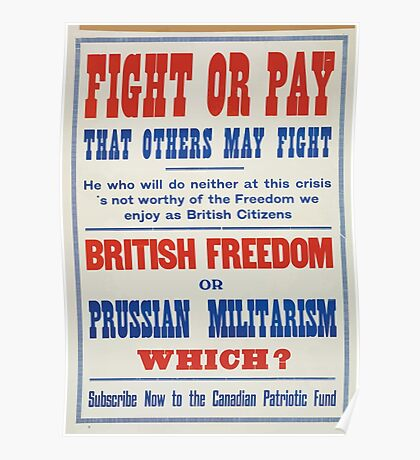 Fight or pay that others may fight British freedom or Prussian militarism Which Subscribe now to the Canadian Patriotic Fund Poster