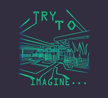Try to Imagine  Unisex T-Shirt