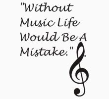 Without Music Life Would Be a Mistake by WhisperedDream