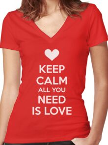 Keep calm all you need is love Women's Fitted V-Neck T-Shirt