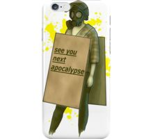 see you next apocalypse iPhone Case/Skin