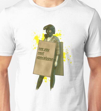 see you next apocalypse Unisex T-Shirt