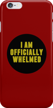 I'm officially Whelmed. by notafantasy