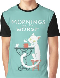 Mornings are the worst Graphic T-Shirt