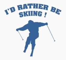 I'd Rather Be Skiing by FunniestSayings