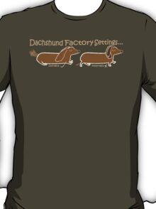 Dachshund Factory Settings T-Shirt