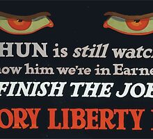 The Hun is still watching! Show him were in earnest finish the job Victory Liberty Loan by wetdryvac