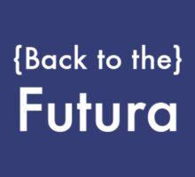 Back to the Futura. by Daniel Dafoe