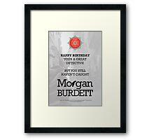 Morgan Burdett Detective Birthday Card Framed Print