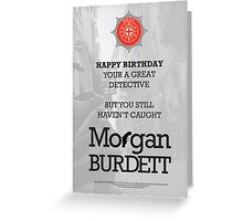 Morgan Burdett Detective Birthday Card Greeting Card