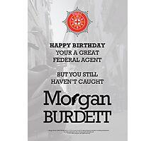 Morgan Burdett Federal Agent Birthday Card Photographic Print