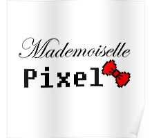 mademoiselle pixel Poster