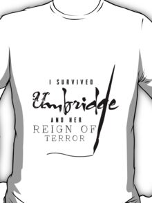 I Survived Umbridge... T-Shirt