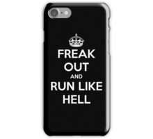 Freak Out and Run Like Hell iPhone Case/Skin