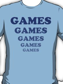 games games games games.. games.... T-Shirt