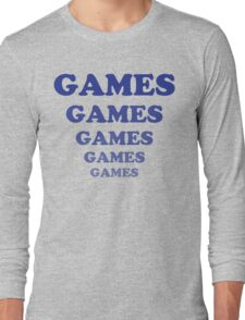 games games games games.. games.... Long Sleeve T-Shirt