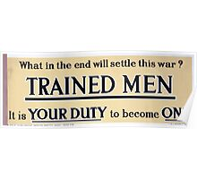 What in the end will settle this warTrained men It is your duty to become one 1 Poster