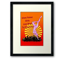giant robot girls just want to have fun Framed Print